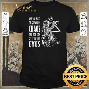 Hot Jack Skellington Sally she's a mess of gorgeous chaos and eyes shirt