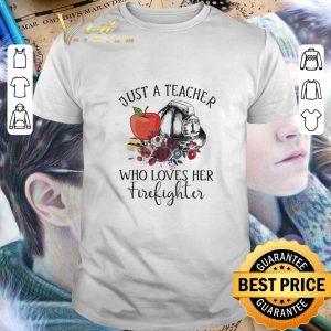 Hot Just a teacher who loves her firefighter flower shirt