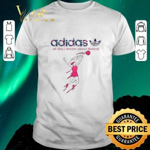 Hot adidas all day i dream about Netball shirt sweater