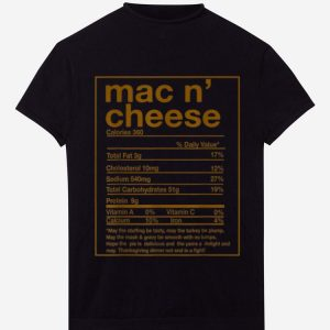 Nice Funny Mac N' Cheese Nutrition Facts Thanksgiving Matching shirt