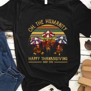 Nice Vintage Turkey Oh The Humanity Happy Thanksgiving Wkrp 1978 shirt
