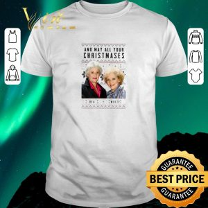 Official Golden Girls And may all your Christmases shirt sweater