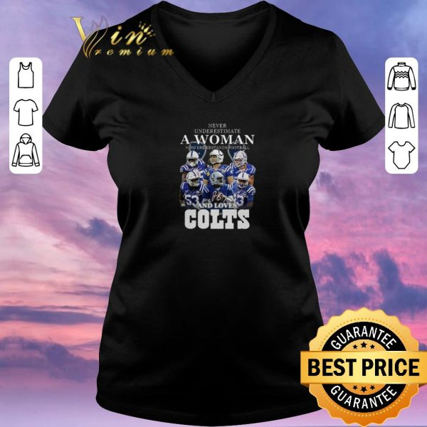 Official Never underestimate a woman football loves Indianapolis Colts shirt sweater