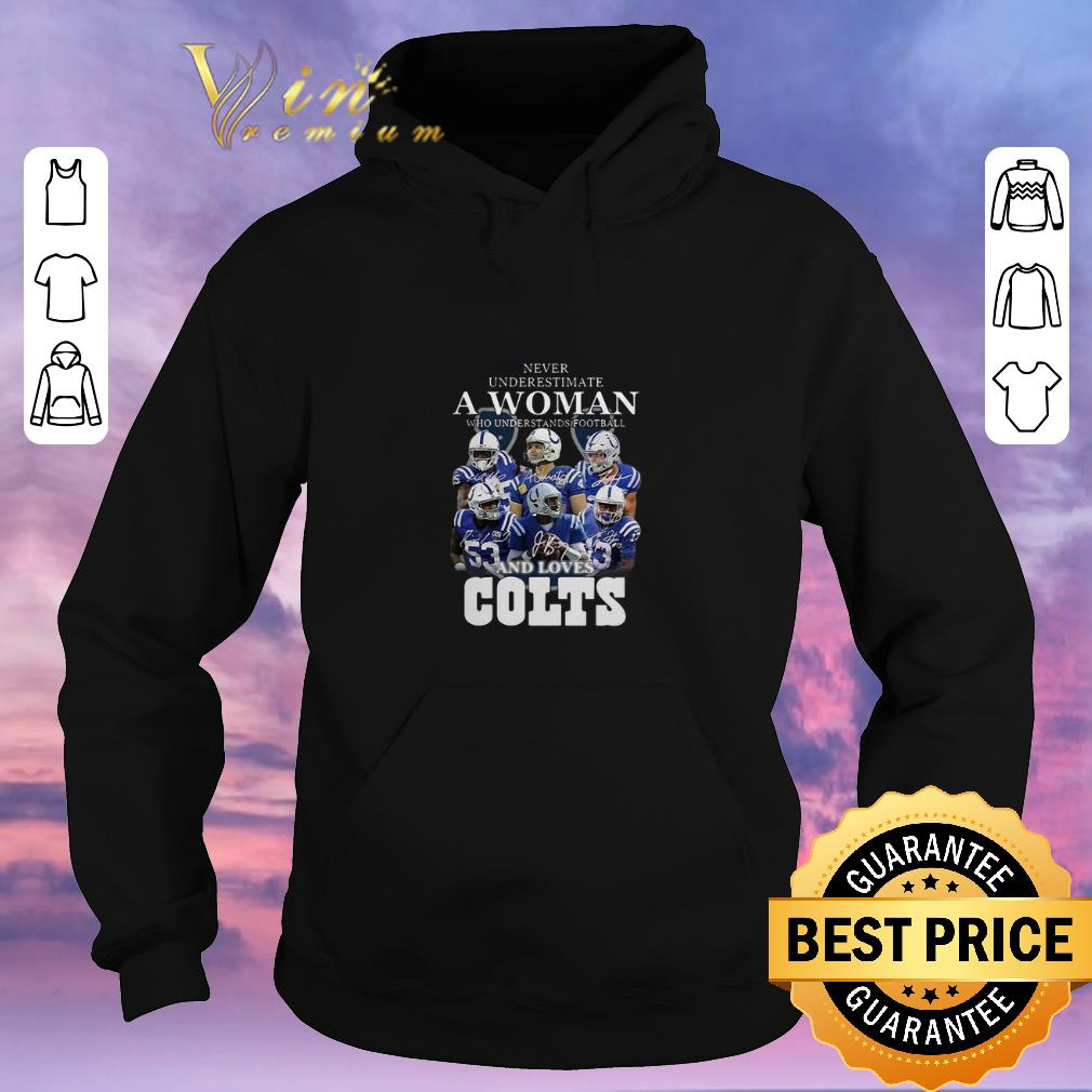 Official Never underestimate a woman football loves Indianapolis Colts shirt sweater 4 - Official Never underestimate a woman football loves Indianapolis Colts shirt sweater
