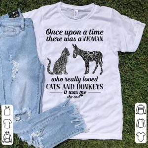 Official Once Upon A Time There Was A Woman Loved Cats And Donkeys shirt
