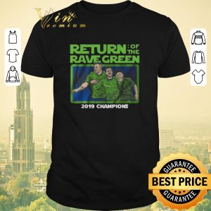 Official Return of the rave green 2019 champions shirt sweater