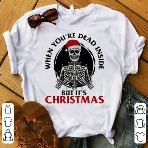 Official When You're Dead Inside But It's Christmas Skeleton Santa shirt