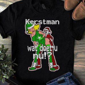 Original Christmas Kerstman Wat Doet U Nu shirt