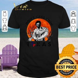 Original Leatherface Don't mess with Texas sunset shirt 2020