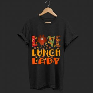 Original Love Lunch Lady Turkey Autumn Fall Thanksgiving shirt