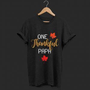 Original One Thankful Papa Thanksgiving Day Family Matching Gift shirt
