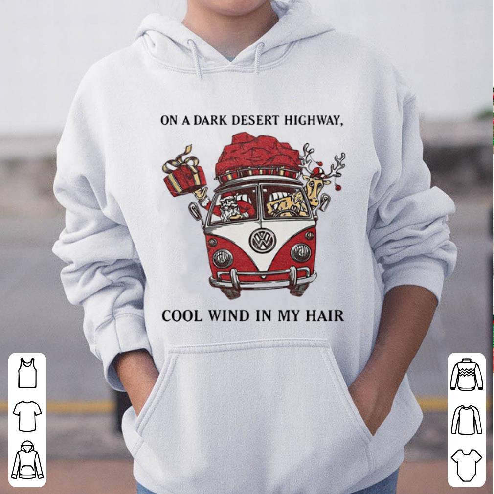 Original Santa Claus On A Dark Desert Highway Cool Wind In My Hair shirt 4 - Original Santa Claus On A Dark Desert Highway Cool Wind In My Hair shirt