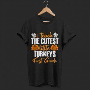 Original Teacher I Teach The Cutest Little Turkeys 1st First Grade shirt