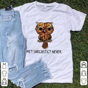 Original The Owl Me Sarcastic Never shirt