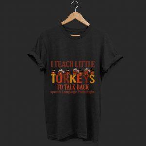 Original i teach little turkeys to talk back speech language shirt