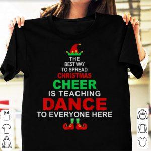 Premium Dance Teacher Christmas Gift - Elf Christmas Cheer shirt