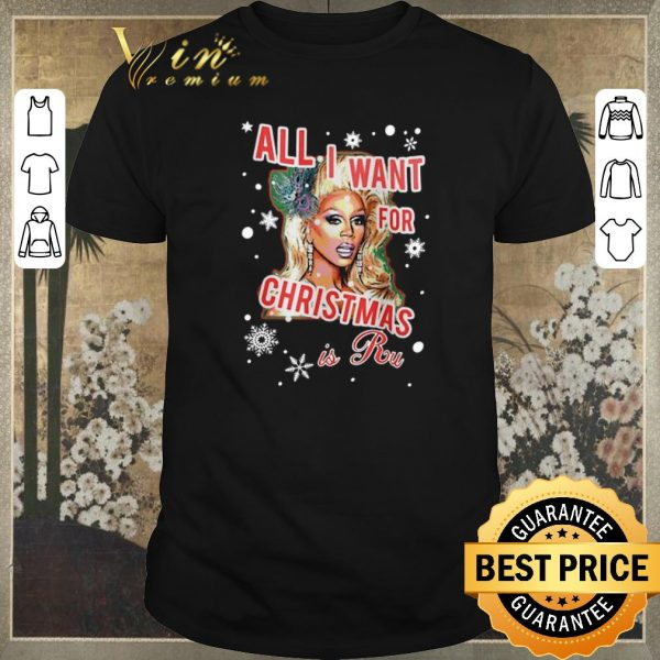 Premium RuPaul All I Want For Christmas Is Ru shirt sweater