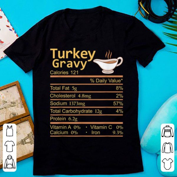 Premium Turkey Gravy Nutrition Facts Thanksgiving Costume Christmas shirt