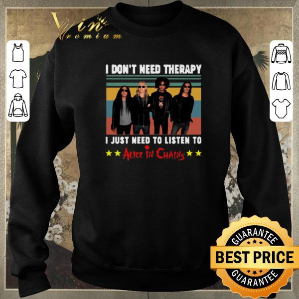 Premium Vintage I don't need therapy I just need to listen to Alice In Chains shirt