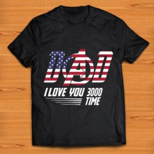 Pretty Dad I Love You 3000 Time American Flag Iron Man shirt