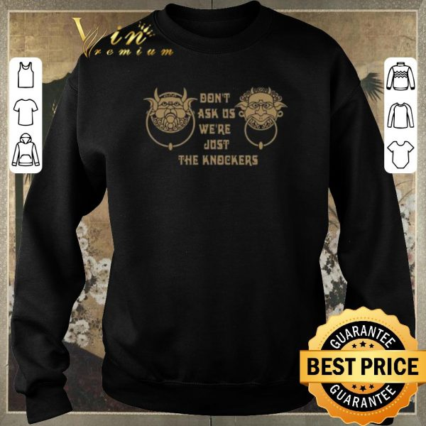 Pretty Labyrinth don't ask us we're just the knockers shirt sweater