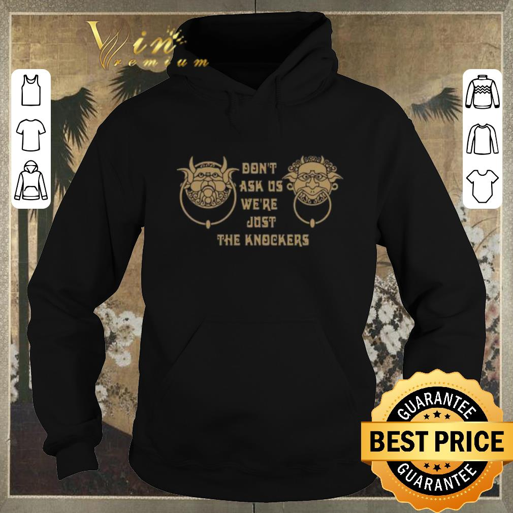 Pretty Labyrinth don t ask us we re just the knockers shirt sweater 4 - Pretty Labyrinth don't ask us we're just the knockers shirt sweater