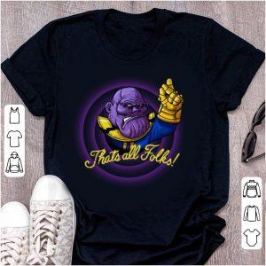 Pretty That's All Folks Thanos Avengers Endgame shirt