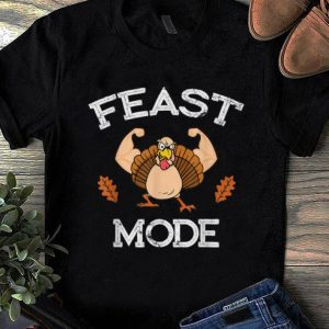 Top Feast Mode Thanksgiving Muscle Turkey Funny Holiday Gift shirt