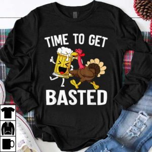 Top Time To Get Basted Turkey Beer Funny Thanksgiving shirt