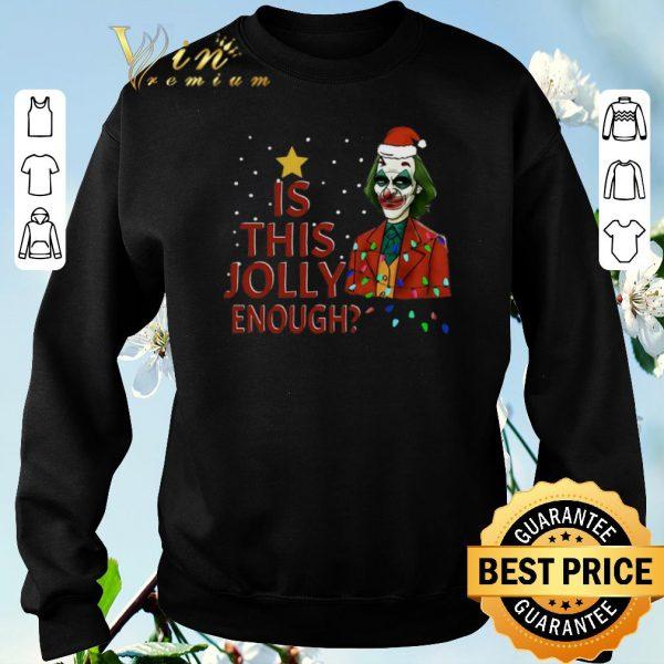Awesome Christmas Santa Joker 2019 Is This Jolly Enough shirt