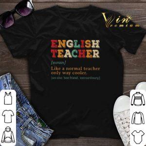English teacher vintage like a normal teacher only way cooler shirt sweater