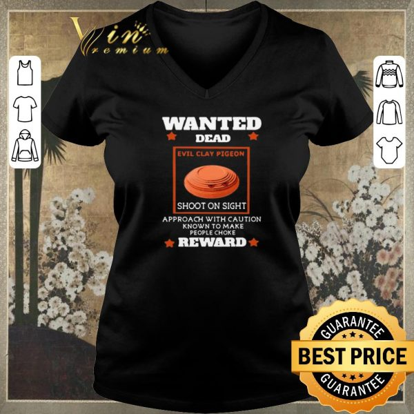 Funny Wanted dead evil clay pigeon shoot on sight approach reward shirt sweater