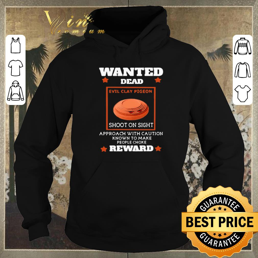 Funny Wanted dead evil clay pigeon shoot on sight approach reward shirt sweater 4 - Funny Wanted dead evil clay pigeon shoot on sight approach reward shirt sweater