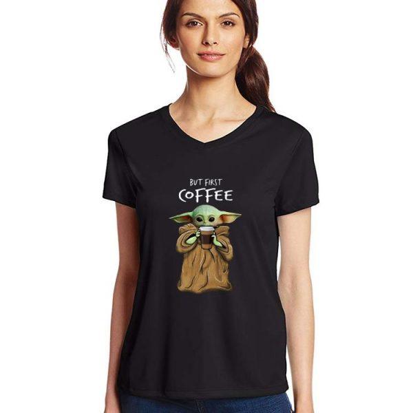 Hot Baby Yoda But First Coffee shirt