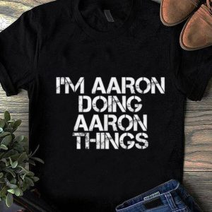 Hot I'M AARON DOING AARON THINGS Funny Christmas Gift Idea sweater