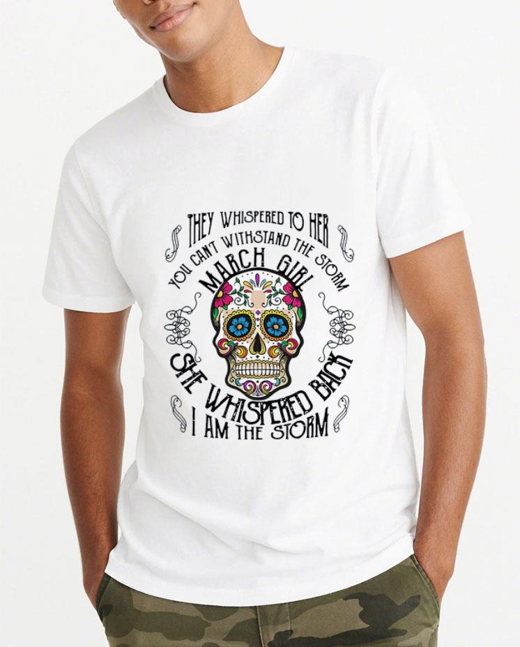 Hot Tattoos Skull They whispered to her you can withstand the storm march girl shirt 4 - Hot Tattoos Skull They whispered to her you can withstand the storm march girl shirt