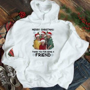 Nice The Golden Girls Merry Christmas Thank You For Being A Friend shirt