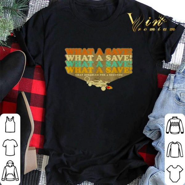 Octane Rocket What a save chat disabled for 4 seconds vintage shirt sweater