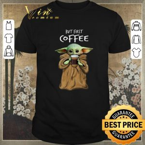 Official Baby Yoda but first coffee The Mandalorian shirt sweater