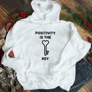 Official Positivity Is The Key Loving Key shirt