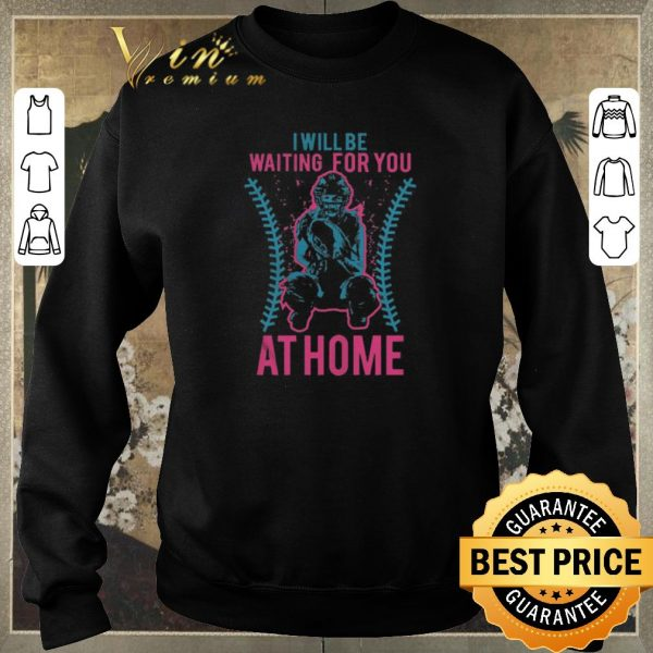 Official Softball i will be waiting for you at home shirt sweater