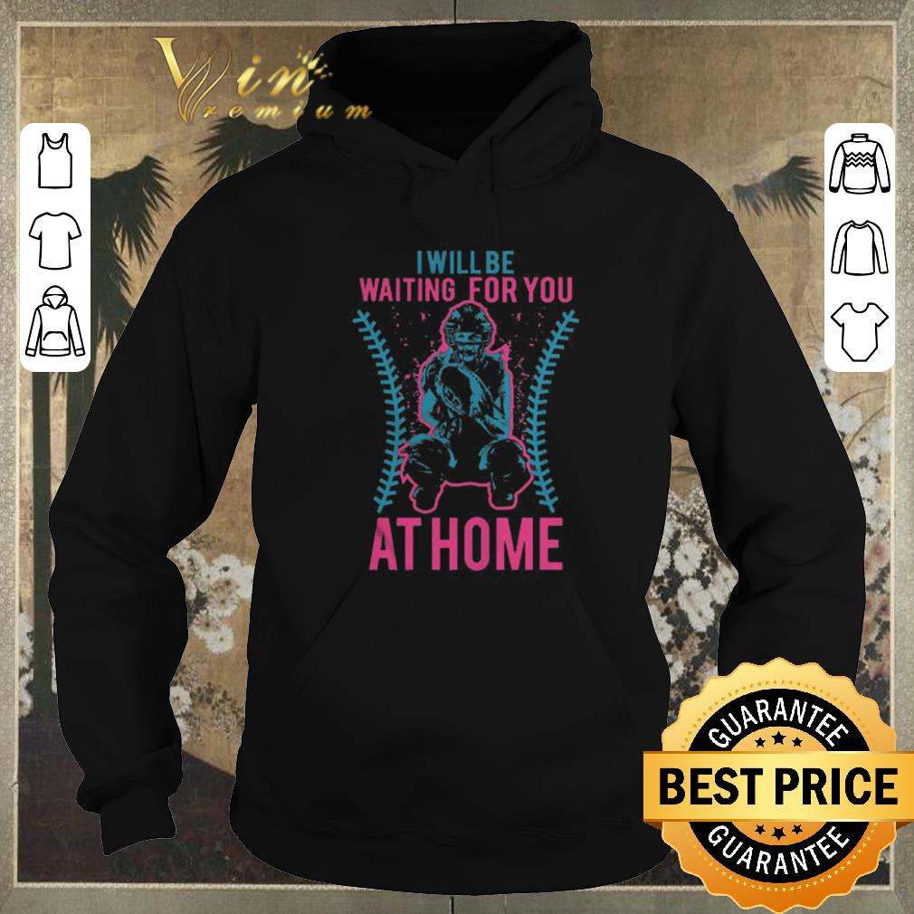 Official Softball i will be waiting for you at home shirt sweater 4 - Official Softball i will be waiting for you at home shirt sweater