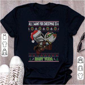 Original All I Want For Christmas Is A Baby Yoda Ugly Christmas shirt