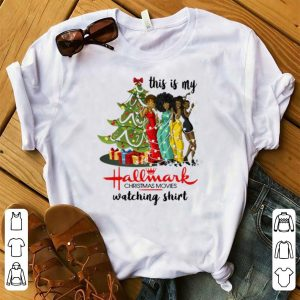 Original Black girls this is my Hallmark Christmas movies watching shirt
