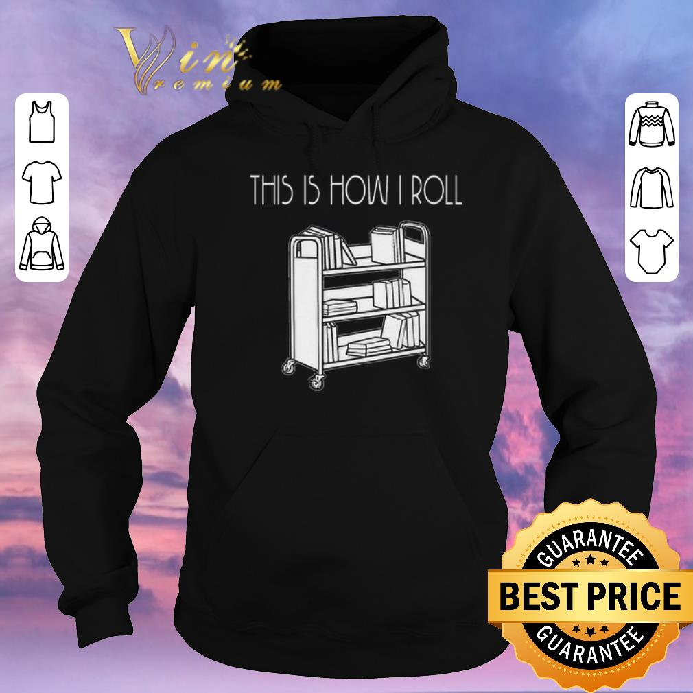 Original This is how i roll book shirt sweater 4 - Original This is how i roll book shirt sweater