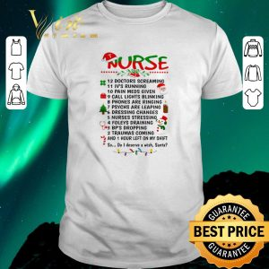 Premium Nurse Santa doctors screaming i've running pain meds given shirt sweater