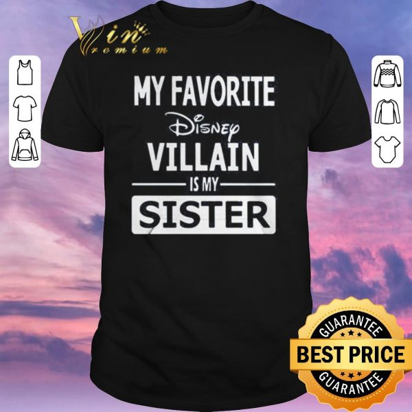 Pretty My favorite Disney villain is my sister shirt sweater