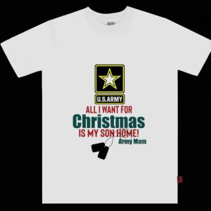 Pretty U.S.Army All I Want For Christmas Is My Son Home Army Mom shirt