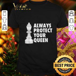 Top Always protect your queen shirt