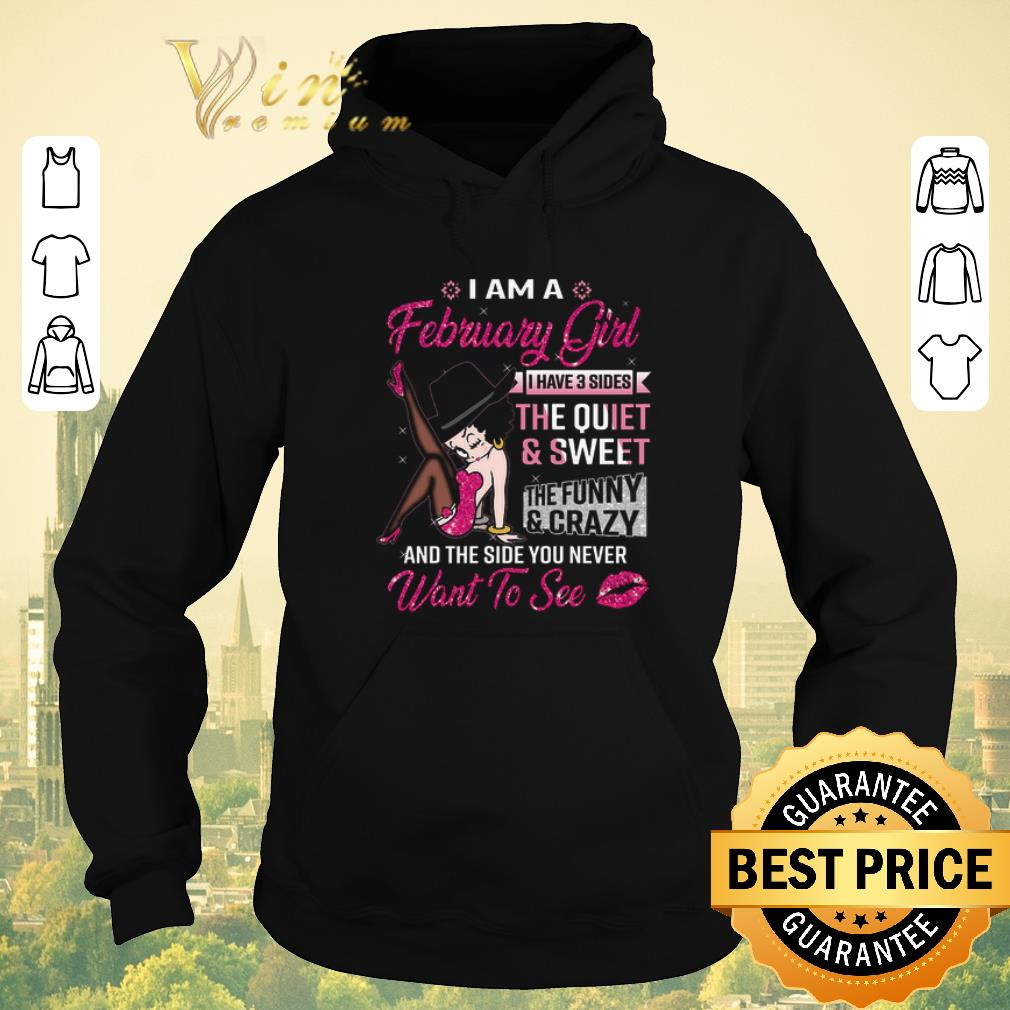 Top Betty Boop i am a february girl i have 3 sides the quiet sweet shirt sweater 4 - Top Betty Boop i am a february girl i have 3 sides the quiet sweet shirt sweater